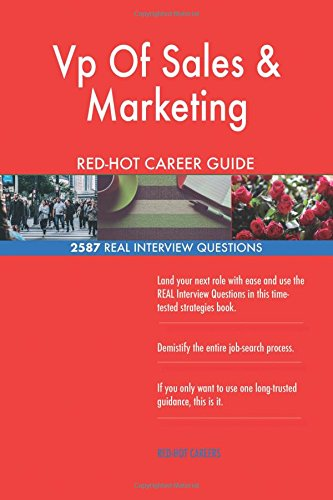 Download Vp Of Sales & Marketing RED-HOT Career Guide; 2587 REAL Interview Questions ebook