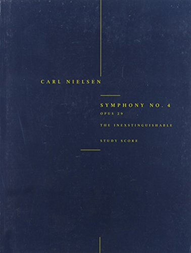 NIELSEN  SYMPHONY NO. 4      THE INEXTINGUISHABLE OPUS 29 STUDY SCORE by MUSIC SALES AMERICA