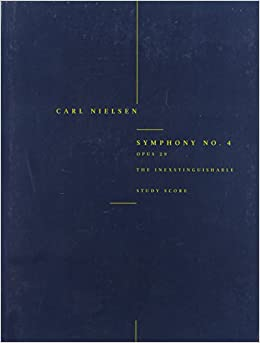 Symphony No. 4 the Inextinguishable Op. 29: Symfoni Nr.4 Op.29 'det Uudslukkelige' (Study Score)