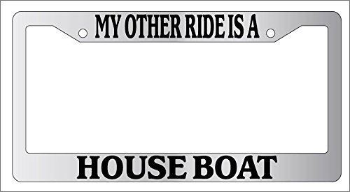 Chrome License Plate Frame MY OTHER RIDE IS A HOUSE BOAT Auto Accessory EBSK