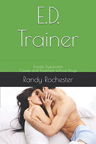 (E.D. Trainer: Erectile Dysfunction Causes and Treatment without Drugs (Men's Health Trainer))