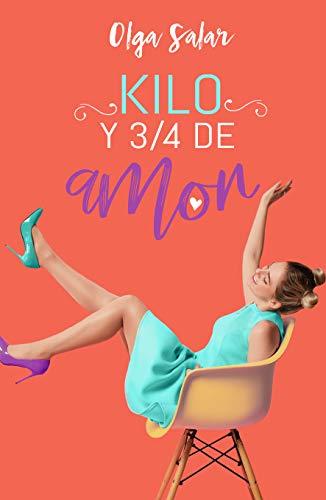 Kilo y 3/4 de amor (Spanish Edition)