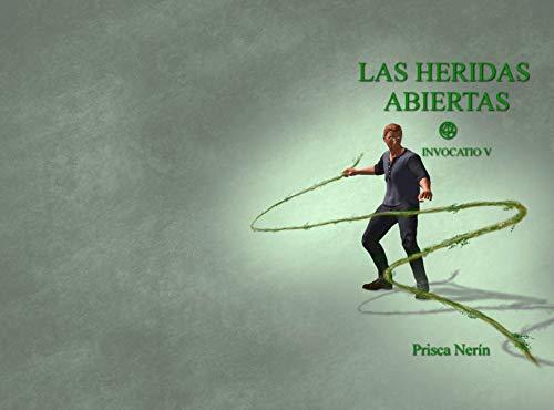 Las heridas abiertas (Invocatio nº 5) (Spanish Edition)
