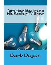 Turn Your Idea Into a Hit Reality-TV Show