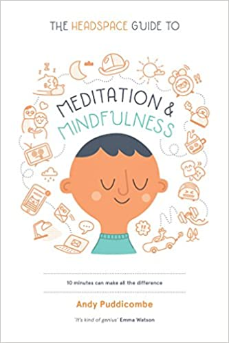 How Mindfulness And Storytelling Help >> The Headspace Guide To Meditation And Mindfulness Andy Puddicombe