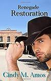 Renegade Restoration (Cowboy Brides)