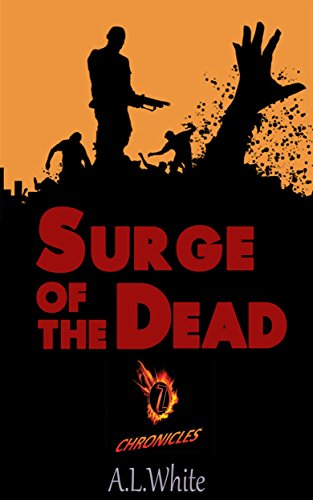Z Chronicles: Surge of the Dead by [White, A.L.]