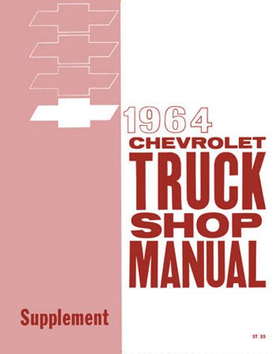 1964 CHEVY PICKUP & TRUCK REPAIR SHOP & SERIVCE MANUAL. C10, C20, C30, G10, K10, K20, P10, P20, P30. CHEVROLET 64
