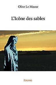 L'Icône des sables par Olive Le Masne