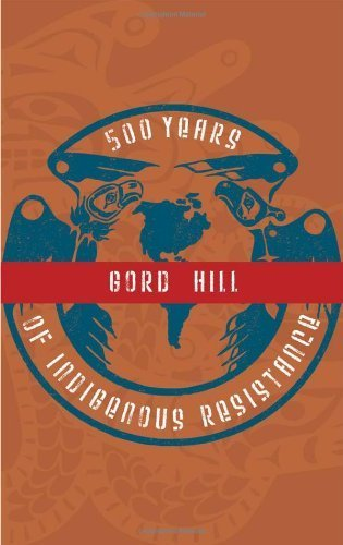 500 Years of Indigenous Resistance by Gord Hill (2010-01-01)
