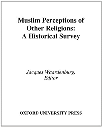 Muslim Perceptions of Other Religions: A Historical Survey