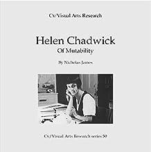 Helen Chadwick: Of Mutability: Cv/Visual Arts Research S, Book 50 | Livre audio Auteur(s) : Nicholas James Narrateur(s) : Jill Rolls