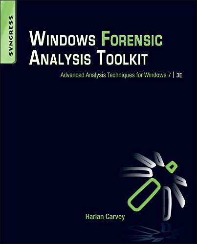 Windows Forensic Analysis Toolkit: Advanced Analysis Techniques for Windows 7 by Brand: Syngress