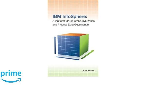 Ibm Infosphere A Platform For Big Data Governance And Process Data