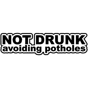 Sticker Not Drunk Avoiding Potholes Decal