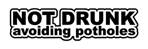 Not Drunk Avoiding Potholes JDM Tuner Vinyl Decal Sticker
