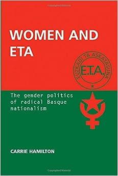 Book Women and ETA: The Gender Politics of Radical Basque Nationalism