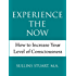 Experience the Now: How to Increase Your Level of Consciousness