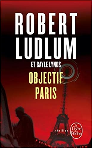 Objectif Paris Ldp Thrillers French Edition R Ludlum