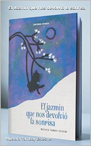 El Jazmín que nos devolvió la sonrisa (Spanish Edition) by [Yambay Esteche,