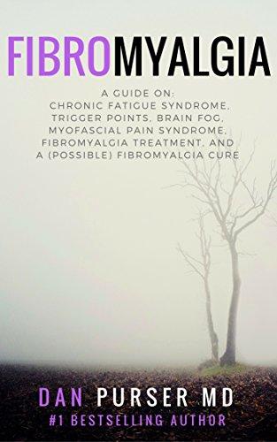 Fibromyalgia: Chronic Fatigue Syndrome, Trigger Points, Brain Fog,  Myofascial Pain Syndrome