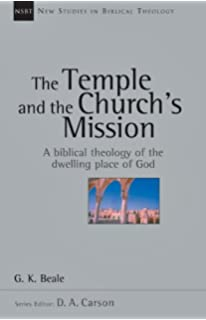 Hidden but now revealed a biblical theology of mystery g k the temple and the churchs mission a biblical theology of the dwelling place of god fandeluxe Image collections