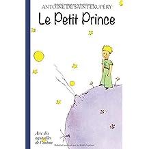 Le Petit Prince – Avec des aquarelles de l´auteur (French Edition)