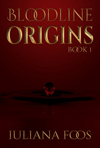 Bloodline Origins by [Foos, Iuliana]