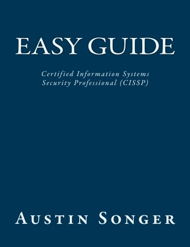 Easy Guide: Certified Information Systems Security Professional (CISSP)