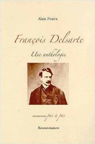 En ligne François Delsarte : Une anthologie pdf, epub ebook
