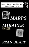 Mari's Miracle (The Heart Junction Series Book 3)