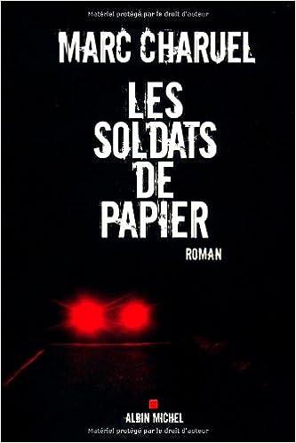 Les soldats de papier - Marc Charuel sur Bookys