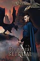 Elemental Betrayal (The Elemental Trilogy) (Volume 2) Paperback