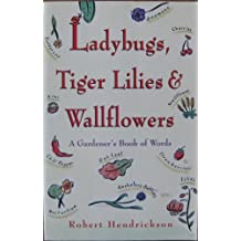 Ladybugs, Tiger Lilies and Wallflowers/a Gardener's Book of Words