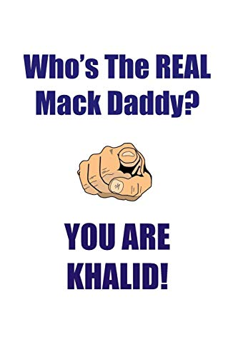 Khalid Is the Real Mack Daddy Affirmations Workbook Positive Affirmations Workbook Includes: Mentoring Questions, Guidance, Supporting You
