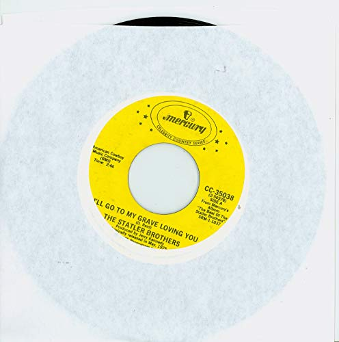 I'll Go To My Grave Loving You   You Picture In The Paper - The Statler Brothers (Mercury Celebrity Country Series Records 1975) Near-Mint (7 out of 10) - Vintage 45 RPM Vinyl Record