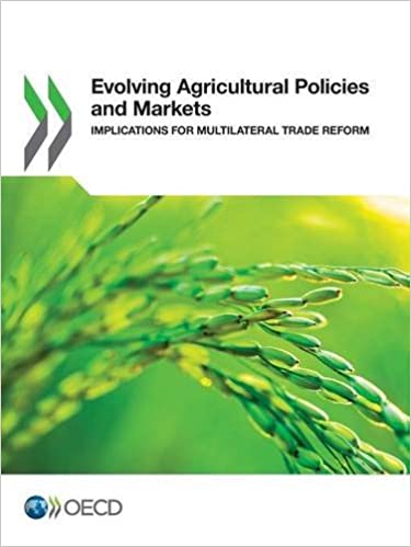 Evolving Agricultural Policies and Markets: Implications for Multilateral Trade Reform