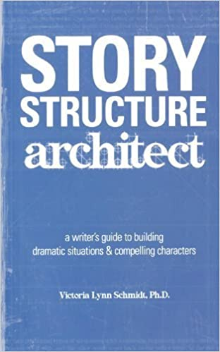 Story Structure Architect: A Writers Guide to Building Dramatic Situations and Compelling Characters by Victoria Lynn Schmidt 2005-07-26: Amazon.es: Victoria Lynn Schmidt: Libros