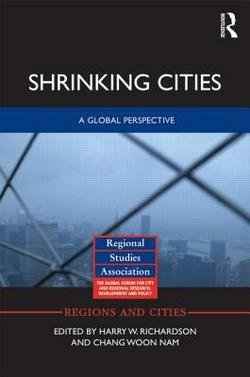 Harry W. Richardson: Shrinking Cities : A Global Perspective (Hardcover); 2014 Edition
