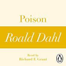 Poison (A Roald Dahl Short Story) Audiobook by Roald Dahl Narrated by Richard E. Grant