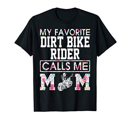 My Favorite Dirt Bike Rider Calls Me Mom Shirt For Women T-Shirt