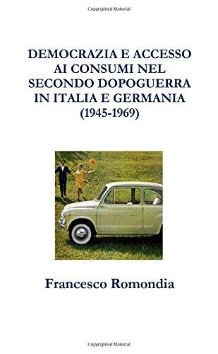 Democrazia E Accesso Ai Consumi Nel Secondo Dopoguerra In Italia E Germania (1945-1969) (Italian Edition) pdf epub