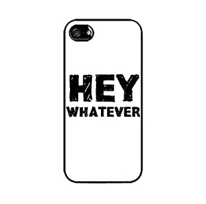 Hey whatever - Quote case - Hard Plastic case for Iphone 5C