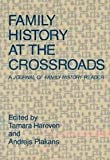 Family History at the Crossroads, , 0691028397