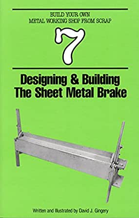 Designing building the sheet metal brake build your own - Designing and building your own home ...