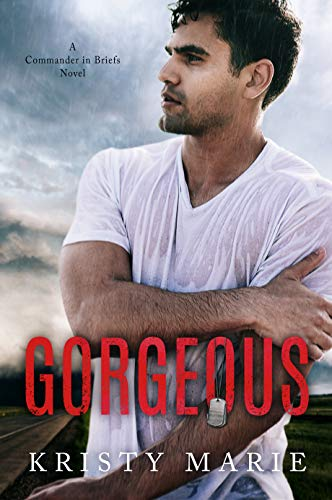 Gorgeous: A Commander in Briefs Novel by [Marie, Kristy]