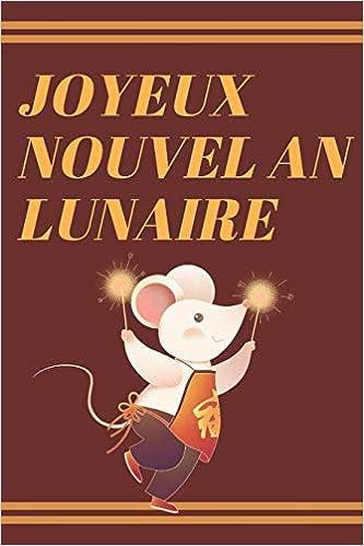 Joyeux Nouvel An Lunaire Idee Cadeau Sympa Et Original Pour Le Nouvel An Chinois 2020 Annee Du Rat Un Carnet De Notes De 120 Pages French Edition Mei Editions De Annee