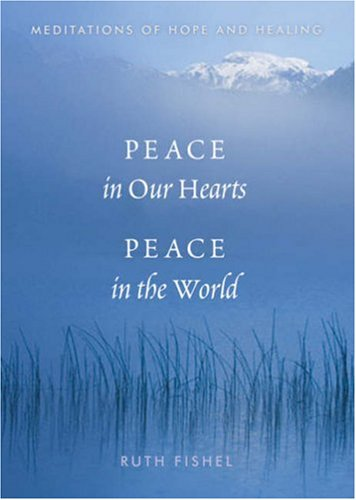 Read Online Peace in Our Hearts, Peace in the World: Meditations of Hope and Healing ebook