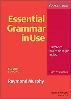 Essential Grammar in Use. Com Respostas: Gramática Básica