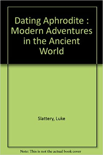 Ancient Dating World Aphrodite Adventures Modern The In